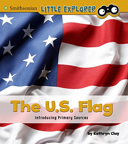 9781491486061: The U.S. Flag: Introducing Primary Sources