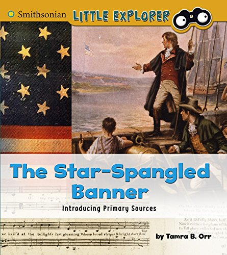 The Star-Spangled Banner: Introducing Primary Sources: Tamra B. Orr