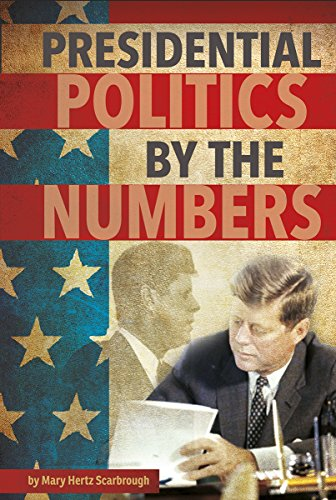 9781491486283: Presidential Politics by the Numbers