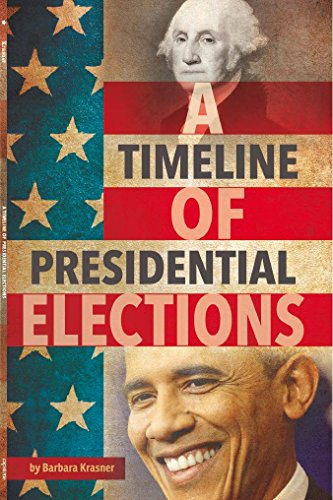 9781491486290: A Timeline of Presidential Elections (Presidential Politics)