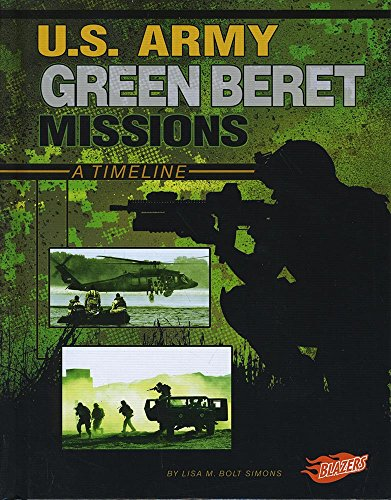9781491487020: U.S. Army Green Beret Missions: A Timeline (Special Ops Mission Timelines)