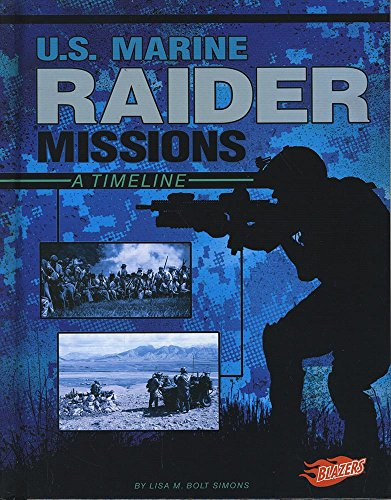 9781491487044: U.S. Marine Raider Missions: A Timeline (Special Ops Mission Timelines)