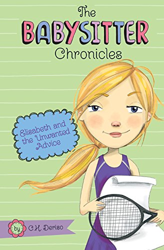 9781491488645: Elisabeth and the Unwanted Advice (The Babysitter Chronicles)