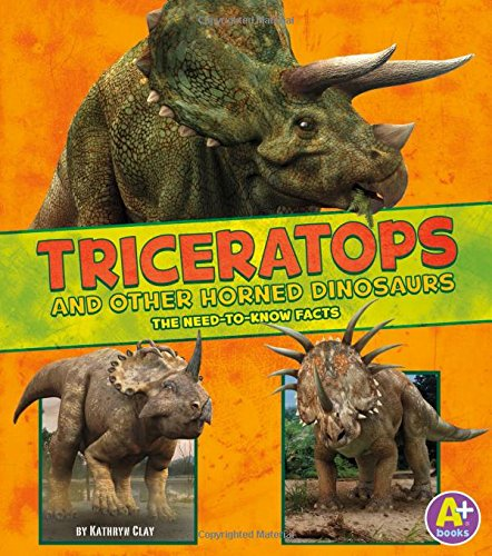 9781491496565: Triceratops and Other Horned Dinosaurs: The Need-to-Know Facts (Dinosaur Fact Dig)