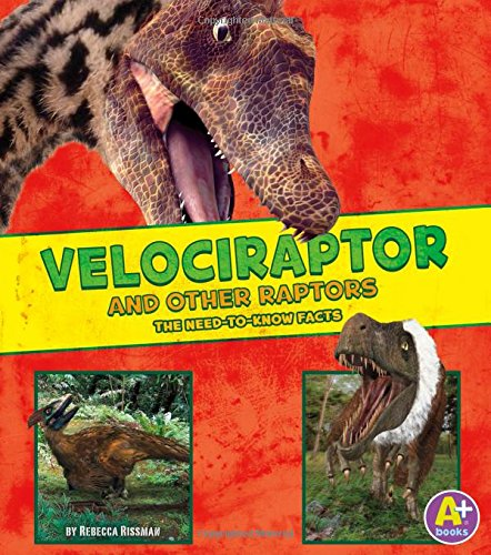 9781491496589: Velociraptor and Other Raptors: The Need-to-Know Facts (Dinosaur Fact Dig)