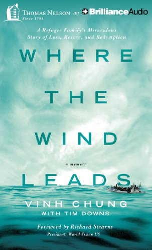Where the Wind Leads: A Refugee Family's Miraculous Story of Loss, Rescue, and Redemption: ...