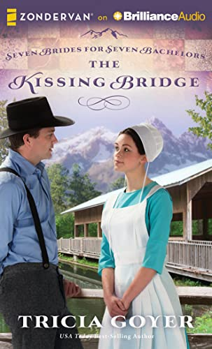 9781491500972: The Kissing Bridge (Seven Brides for Seven Bachelors)
