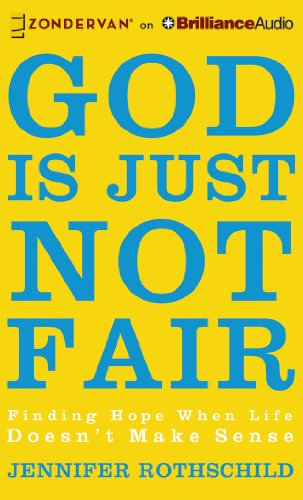 9781491501122: God is Just Not Fair: Finding Hope When Life Doesn't Make Sense