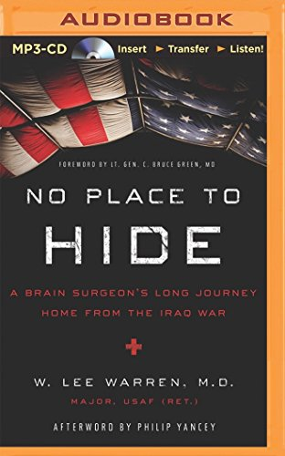No Place to Hide: A Brain Surgeon's Long Journey Home from the Iraq War: Warren, W. Lee