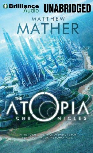 The Atopia Chronicles: Mather, Matthew