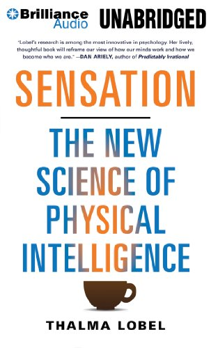Sensation: The New Science of Physical Intelligence: Thalma Lobel