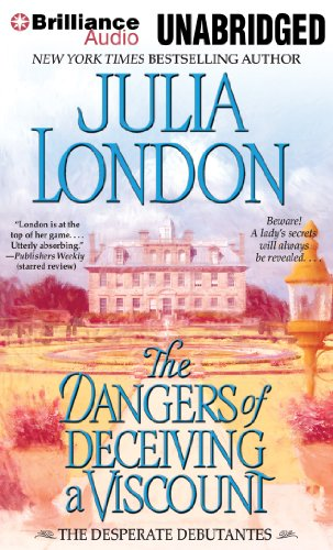 The Dangers of Deceiving a Viscount (Desperate Debutantes): London, Julia