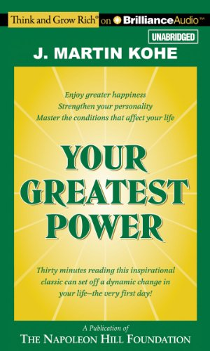 Your Greatest Power (Think and Grow Rich): Kohe, J. Martin
