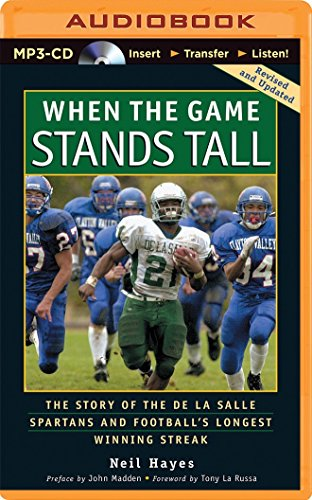 9781491510209: When the Game Stands Tall: The Story of the de La Salle Spartans and Football's Longest Winning Streak