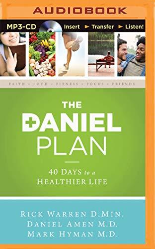 The Daniel Plan: 40 Days to a: Rick Warren D.Min.;