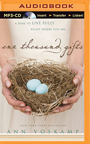 One Thousand Gifts: A Dare to Live Fully Right Where You Are: Voskamp, Ann