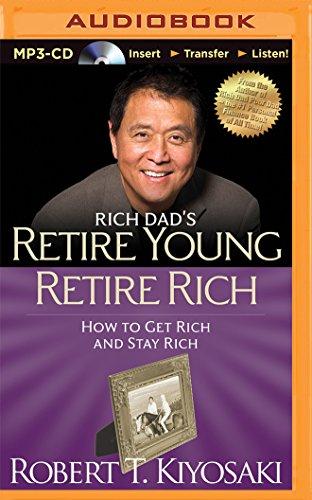 Rich Dad's Retire Young Retire Rich: Kiyosaki, Robert T.