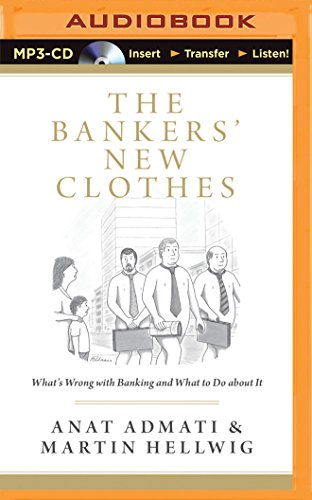 9781491511664: The Bankers' New Clothes: What's Wrong with Banking and What to Do About It