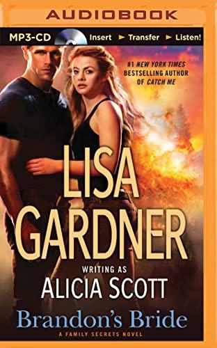 Brandon's Bride (Family Secrets): Gardner, Lisa; Scott, Alicia