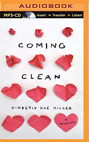 Coming Clean: Miller, Kimberly Rae