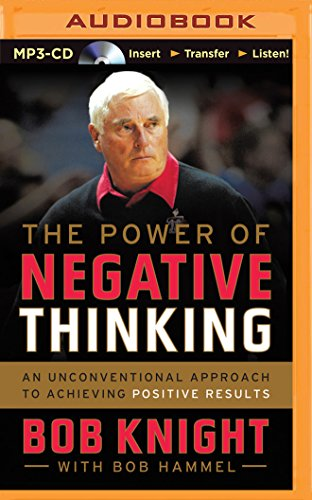 The Power of Negative Thinking: An Unconventional Approach to Achieving Positive Results: Knight, ...