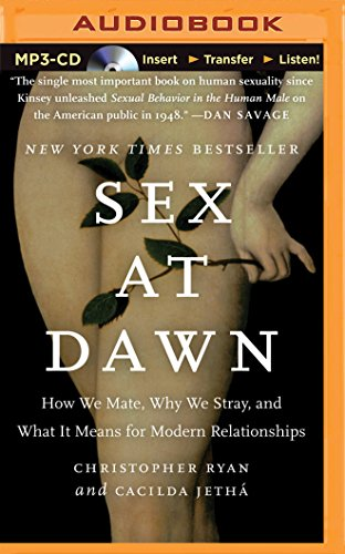 9781491512401: Sex at Dawn: How We Mate, Why We Stray, and What it Means for Modern Relationships
