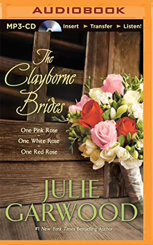 The Clayborne Brides: One Pink Rose, One White Rose, One Red Rose (MP3 CD): Julie Garwood
