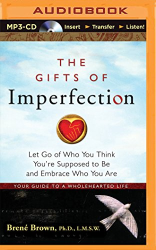 9781491513712: The Gifts of Imperfection: Let Go of Who You Think You're Supposed to Be and Embrace Who You Are