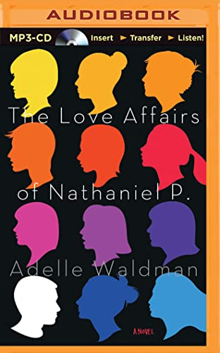 The Love Affairs of Nathaniel P.: A Novel: Adelle Waldman