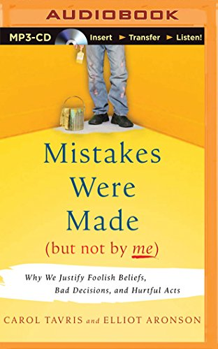 9781491514139: Mistakes Were Made (But Not by Me): Why We Justify Foolish Beliefs, Bad Decisions, and Hurtful Acts