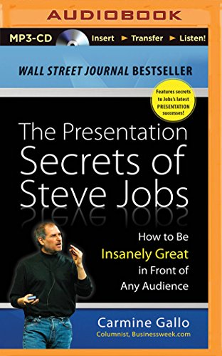 9781491514313: The Presentation Secrets of Steve Jobs: How to Be Insanely Great in Front of Any Audience