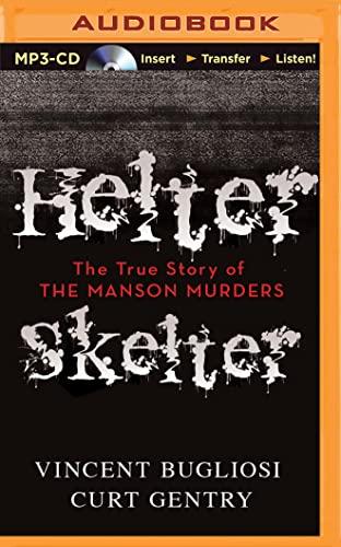 Helter Skelter: The True Story of the: Bugliosi, Vincent; Gentry,