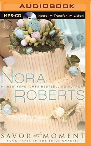 Savor the Moment: Roberts, Nora