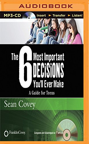 9781491517765: The 6 Most Important Decisions You'll Ever Make: A Guide for Teens