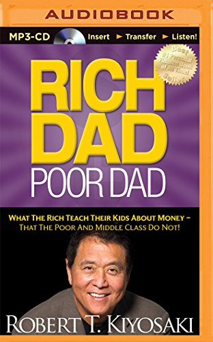 9781491517826: Rich Dad, Poor Dad: What the Rich Teach Their Kids about Money - That the Poor and Middle Class Do Not! (Rich Dad's (Audio))
