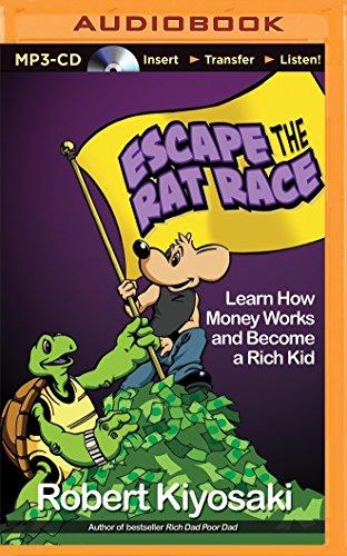 Rich Dad's Escape the Rat Race: Kiyosaki, Robert T.