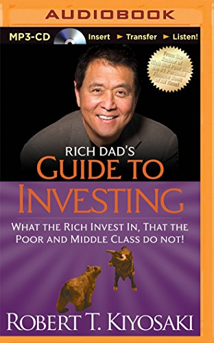 9781491517871: Rich Dad's Guide to Investing: What the Rich Invest In, That the Poor and Middle Class Do Not! (Rich Dad's (Audio))
