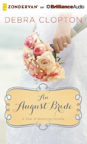 An August Bride (A Year of Weddings Novella): Clopton, Debra