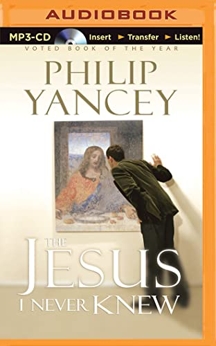 The Jesus I Never Knew: Yancey, Philip