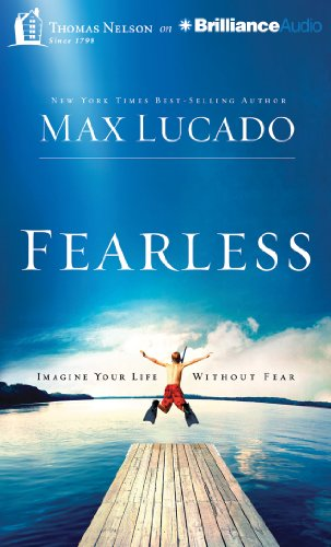 Fearless: Imagine Your Life Without Fear: Lucado, Max