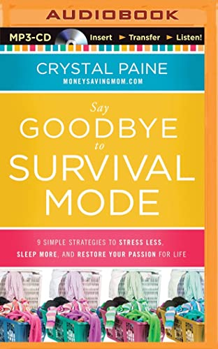 9781491522912: Say Goodbye to Survival Mode: 9 Simple Strategies to Stress Less, Sleep More, and Restore Your Passion for Life