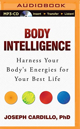 9781491523803: Body Intelligence: Harness Your Body's Energies for Your Best Life