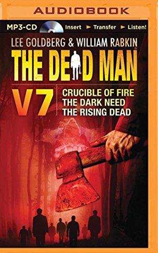 The Dead Man, Volume 7: Crucible of Fire, the Dark Need, the Rising Dead: Goldberg, Lee; Rabkin, ...