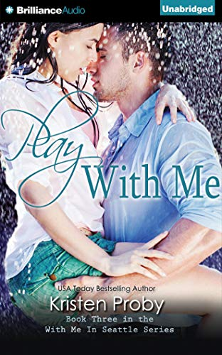 Play with Me (With Me in Seattle): Proby, Kristen