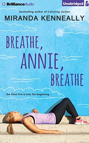 Breathe, Annie, Breathe: Kenneally, Miranda