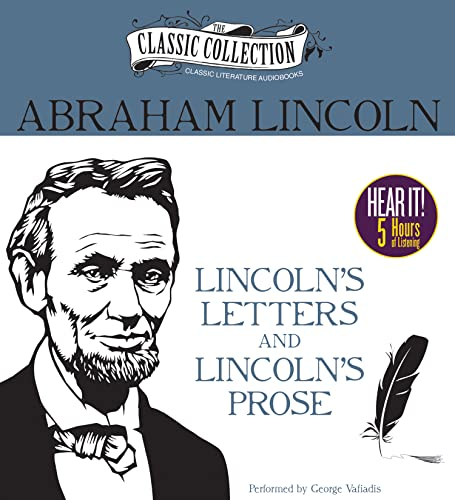 9781491527610: Lincoln's Letters and Lincoln's Prose: The Private Man and the Warrior & Major Works by a Great American Writer (Classic Collection (Brilliance Audio))
