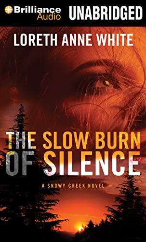 9781491529119: The Slow Burn of Silence (A Snowy Creek Novel)