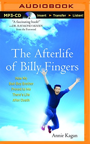 The Afterlife of Billy Fingers: How My Bad-Boy Brother Proved to Me There's Life After Death: ...