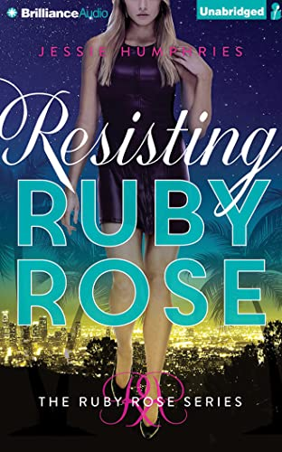 Resisting Ruby Rose (The Ruby Rose): Humphries, Jessie