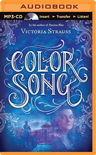 Color Song: A Daring Tale of Intrigue and Artistic Passion in Glorious 15th Century Venice (Passion...